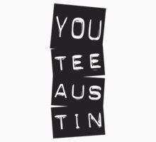 You Tee Austin by Andy Kalns