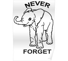 Baby Elephant Never Forget Funny TShirt Epic T-shirt Humor Tees Cool Tee Poster