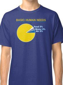 Basic Human Needs Funny TShirt Epic T-shirt Humor Tees Cool Tee Classic T-Shirt