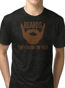 Beards They Grow On You Funny TShirt Epic T-shirt Humor Tees Cool Tee Tri-blend T-Shirt