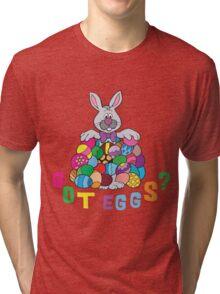 "Happy Easter ""Got Eggs"" Tri-blend T-Shirt"
