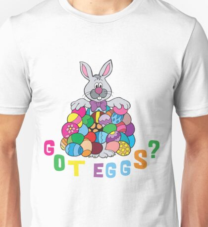"""Happy Easter """"Got Eggs"""" Unisex T-Shirt"""