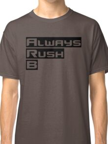 Always Rush B Classic T-Shirt