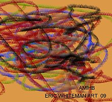 ( AMIHB )  ERIC WHITEMAN ART   by eric  whiteman
