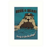 Beer & Bear - Ready to take the plunge? Art Print
