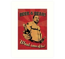 Beer and Bear - Want some of this? Art Print