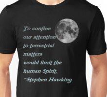 *The human Spirit* Stephen Hawking Quote Unisex T-Shirt