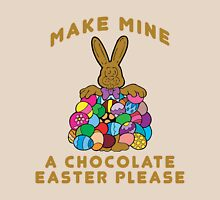 "Easter ""Make Mine A Chocolate Easter Please"" Unisex T-Shirt"