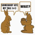 "Chocolate Easter ""Somebody Ate My Tail... What?"" by HolidayT-Shirts"