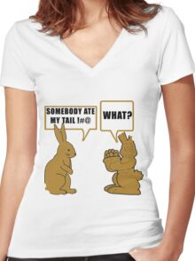 """Chocolate Easter """"Somebody Ate My Tail... What?"""" Women's Fitted V-Neck T-Shirt"""