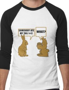 """Chocolate Easter """"Somebody Ate My Tail... What?"""" Men's Baseball ¾ T-Shirt"""
