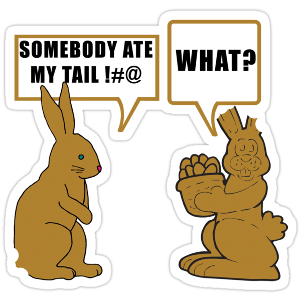 """Chocolate Easter """"Somebody Ate My Tail... What?"""" by HolidayT-Shirts"""