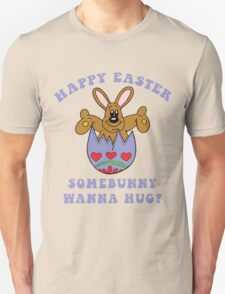 "Happy Easter ""Somebunny Wanna Hug?"" T-Shirt"