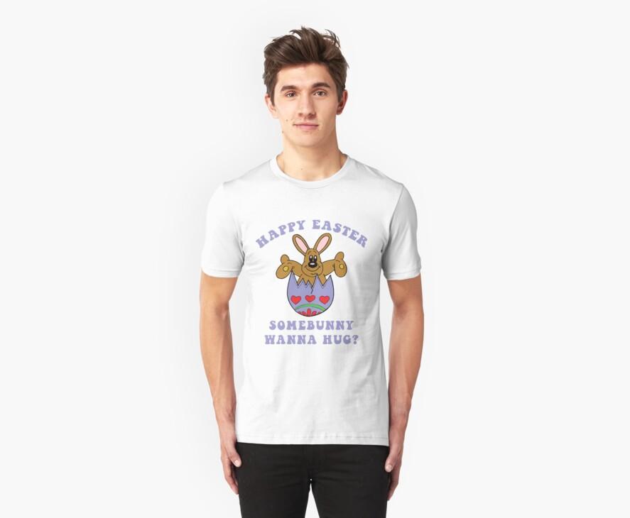 "Happy Easter ""Somebunny Wanna Hug?"" by HolidayT-Shirts"