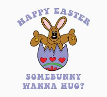 "Happy Easter ""Somebunny Wanna Hug?"" Unisex T-Shirt"