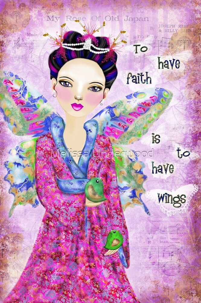 To have faith is to have wings by Melissa Underwood