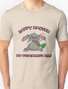 "Happy Easter ""Do You Carrot All?"" T-Shirt"