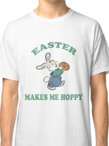 "Easter ""Easter Makes Me Hoppy"" Classic T-Shirt"