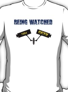 1984 Being Watched T-Shirt