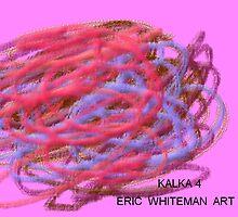 ( KALKA 4 )  ERIC WHITEMAN ART by eric  whiteman