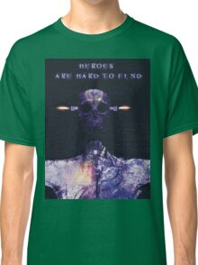 Heroes are hard to find Classic T-Shirt