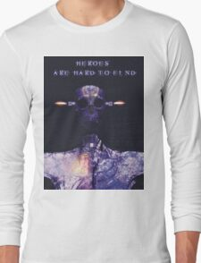 Heroes are hard to find Long Sleeve T-Shirt