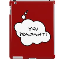 YOU PEASANT by Bubble-Tees.com iPad Case/Skin