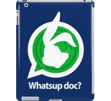 Whatsup doc? iPad Case/Skin