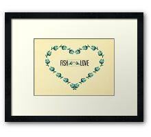 fish love  Framed Print
