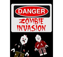 DANGER ZOMBIE INVASION Photographic Print