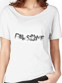Pawesome Text Tee Women's Relaxed Fit T-Shirt