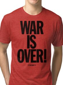War is Over, if you want it - John Lennon Tri-blend T-Shirt