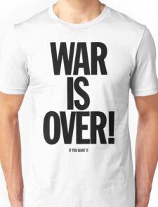 War is Over, if you want it - John Lennon Unisex T-Shirt