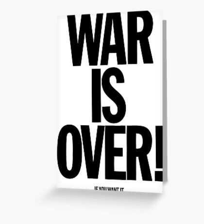 War is Over, if you want it - John Lennon Greeting Card