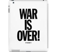 War is Over, if you want it - John Lennon iPad Case/Skin