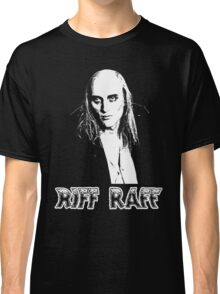 Riff Raff T-Shirt Classic T-Shirt