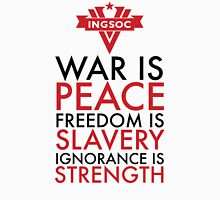War is Peace, Freedom is Slavery, Ignorance is Strength Unisex T-Shirt