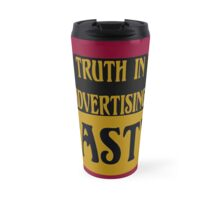TRUTH IN ADVERTISING:  TASTY Travel Mug