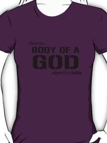 Body of a god geek funny nerd T-Shirt