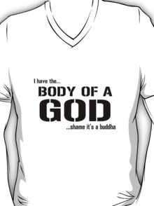 Body of a god geek funny nerd T-Shirt