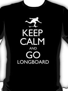 Keep Calm And Go Longboard - Tshirts & Hoodies T-Shirt