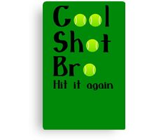Cool shot bro tennis geek funny nerd Canvas Print