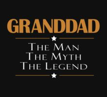 GRANDDAD THE MAN THE MYTH THE LEGEND by SOVART69