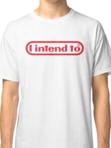 Nintendo = I Intend To Classic T-Shirt