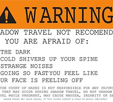 Warning! Shadow Travel Not Recommended by brightgemini