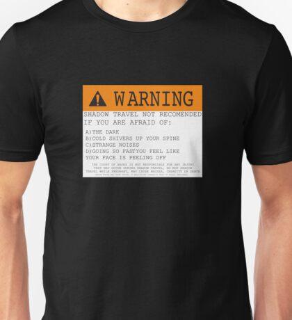 Warning! Shadow Travel Not Recommended Unisex T-Shirt