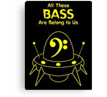 All These Bass Are Belong to Us Canvas Print