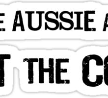 Aussie, Aussie, Aussie: Cut The Coal Sticker