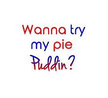 Wanna try my pie, Puddin? Photographic Print