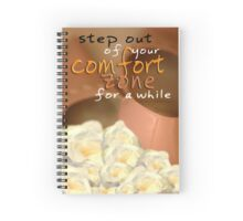 Step Out of Your Comfort Zone For A While © Vicki Ferrari Spiral Notebook